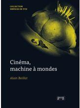 Cinéma, machines à monde