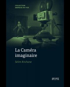 La Caméra imaginaire (à paraitre)