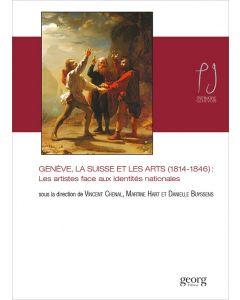 GENEVE, LA SUISSE ET LES ARTS (1814-1846)