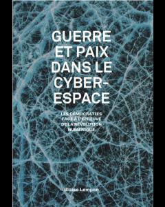 GUERRE ET PAIX DANS LE CYBERESPACE