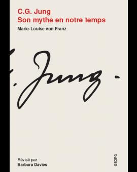 C.G. JUNG, SON MYTHE EN NOTRE TEMPS