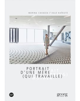PORTRAIT D'UNE MERE (QUI TRAVAILLE)