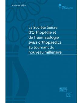 LA SOCIETE SUISSE D'ORTHOPEDIE ET DE TRAUMATOLOGIE